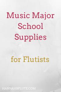 School Supplies for Music Majors | Hannah B Flute