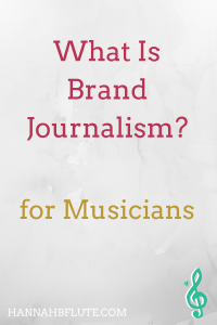 What Is Brand Journalism? | Hannah B Flute