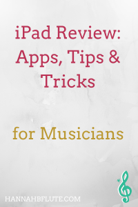 iPad Review for Musicians | Hannah B Flute