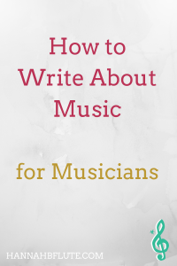 How to Write About Music | Hannah B Flute