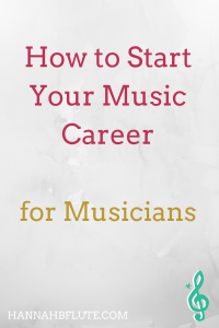 How to Start Your Music Career | Hannah B Flute