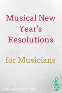 Musical New Year's Resolutions | Hannah B Flute
