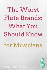 The Worst Flute Brands | Hannah B Flute