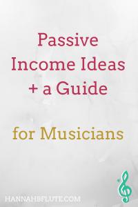 Passive Income Ideas for Musicians | Hannah B Flute