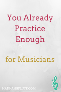 Hannah B Flute | Music Tips: Practice Enough