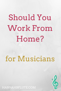 Should You Work From Home? | Hannah B Flute