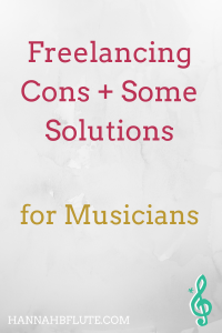Freelancing Cons for Musicians | Hannah B Flute