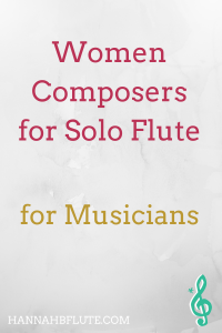 Women Composers for Solo Flute Music | Hannah B Flute