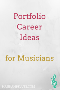 Portfolio Career Ideas for Musicians | Hannah B Flute