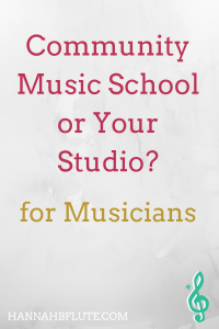 Should You Teach for a Community Music School or Your Own Studio? | Hannah B Flute