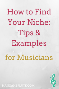 How to Find Your Niche as a Musician | Hannah B Flute