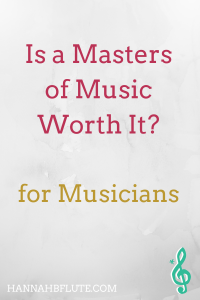 Is a Masters of Music Worth It? | Hannah B Flute