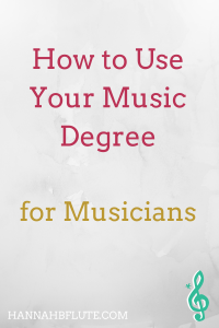 How to Use Your Music Degree | Hannah B Flute