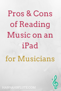 Pros and Cons of Reading Sheet Music on an iPad | Hannah B Flute