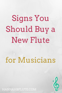 Signs It's Time to Buy a New Flute | Hannah B Flute