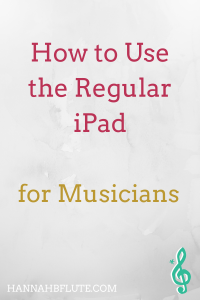 How to Use the Regular iPad for Sheet Music | Hannah B Flute