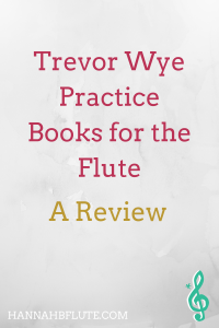 Trevor Wye Practice Books for the Flute: A Review | Hannah B Flute