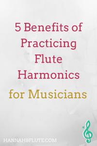 5 Benefits of Practicing Flute Harmonics | Hannah B Flute