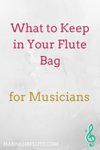 What to Keep in Your Flute Bag | Hannah B Flute