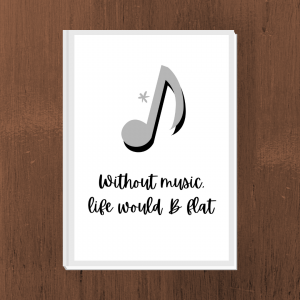 Printable quote: Without music, life would be flat